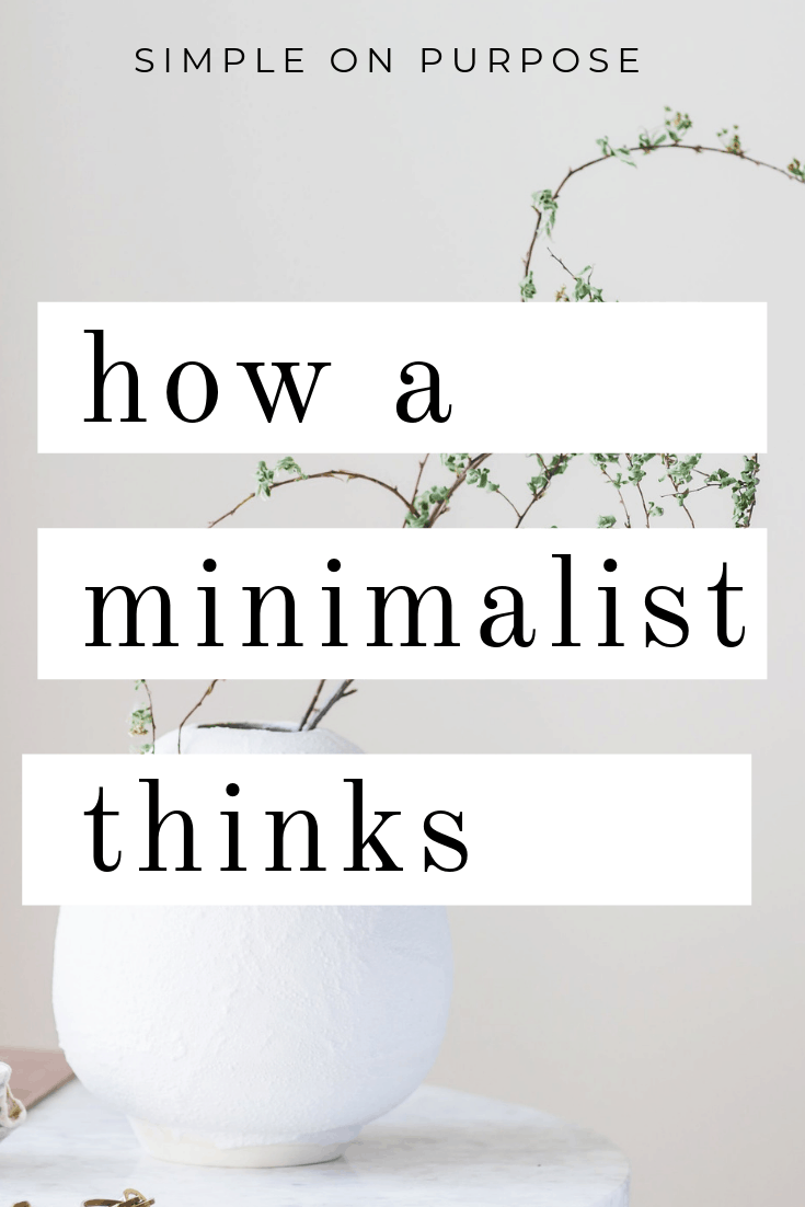 How a Minimalist Thinks